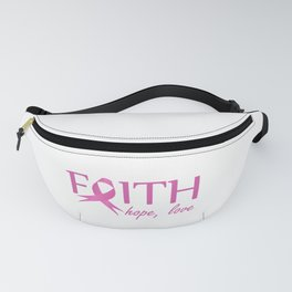 Faith,hope, love- Pink ribbon to symbolize breast cancer awareness. Empowering women Fanny Pack
