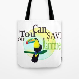 You TouCan Save The Rainforest Tote Bag