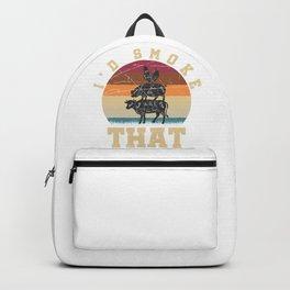 I'd Smoke that Backpack