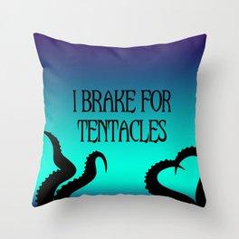 I Brake For Tentacles Throw Pillow