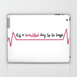 Its a beautiful day to be basic Laptop & iPad Skin