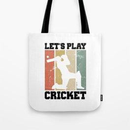 Let's Play Cricket T Shirt Cricket Player TShirt Cricketer Shirt Vintage Gift Idea Tote Bag