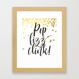 Pop Fizz Clink, Life Quote, Quote Printable, Party Poster, Inspirational Print, Printable Framed Art Print