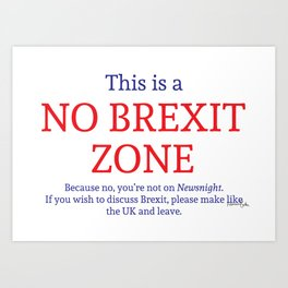 This is a No Brexit Zone Art Print