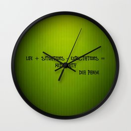 LIFE + SITUATIONS - EXPECTATION = MEDIOCRITY Wall Clock