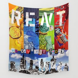 No day but today! Wall Tapestry