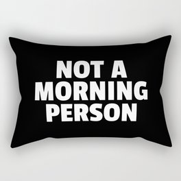 Not A Morning Person Funny Quote Rectangular Pillow