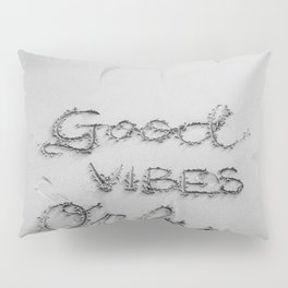 Good Vibes Only (Black and White) Pillow Sham