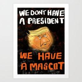 We Have A Mascot Art Print