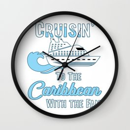 Caribbean Family Cruise Matching Cruisin with the Fam graphic Wall Clock