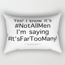 #NotAllMen - by Fanitsa Petrou Rectangular Pillow