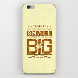 Dream Bigger You Big Dreamer iPhone Skin