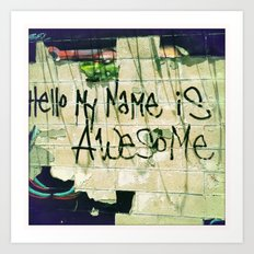 I'm Awesome Art Print