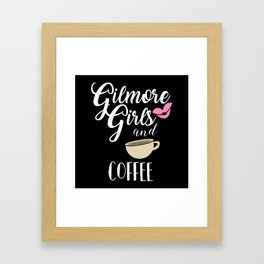 Gilmore Girls and Coffee Framed Art Print