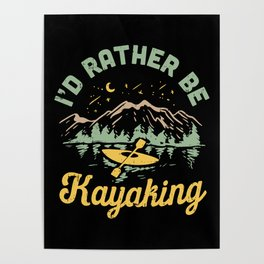 I'd Rather Be Kayaking Poster