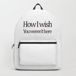 How I wish you weren't here Backpack