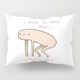 Honest Blob - Hate Pillow Sham