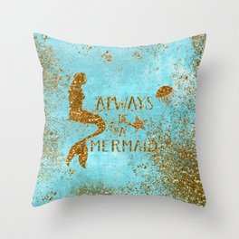 ALWAYS BE A MERMAID-Gold Faux Glitter Mermaid Saying Throw Pillow