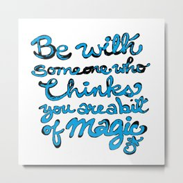 Be With Someone Who Loves Baby Blue Metal Print
