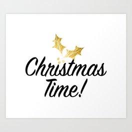 CHRISTMAS TIME! Art Print