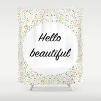 hello beautiful Shower Curtains featuring Hello Beautiful by Estef Azevedo