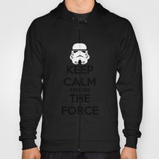 Keep Calm and use the Force Hoody