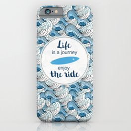 Life is a journey - surf waves iPhone Case