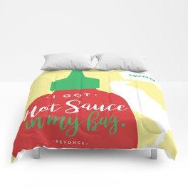 I Got Hot Sauce In My Bag Comforters