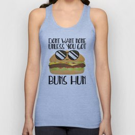 Don't Want None Unless You Got Buns Hun Unisex Tank Top