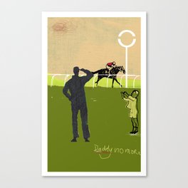 No more daddy. Canvas Print