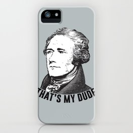 That's My Dude! iPhone Case
