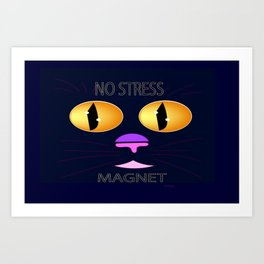 """No Stress Magnet"" Art Print"