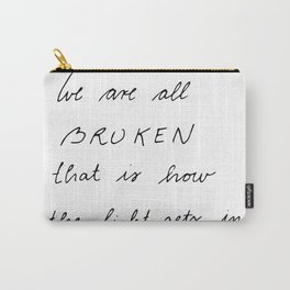 we are all broken Carry-All Pouch