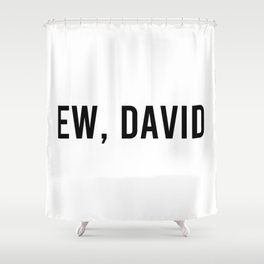 Ew, David Shower Curtain