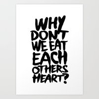 Why don't we eat each others heart?   Light Art Print