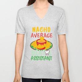 Funny Dental Nacho Cheese Nacho Average Dental Assistant Unisex V-Neck