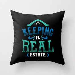 Realtor T-Shirt: Keeping It Real Estate I House I Residence Throw Pillow