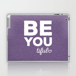 Be-You-Tiful Positive Quote Laptop & iPad Skin