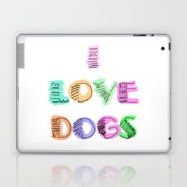I Love Dogs!!!!! Laptop & iPad Skin