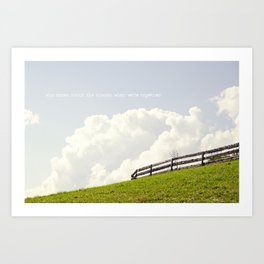 Who cares about the clouds... Art Print