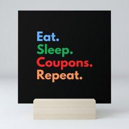 Eat. Sleep. Coupons. Repeat. Mini Art Print
