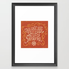 Come Sail Your Ships Around Me Framed Art Print