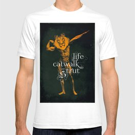 Life is a Catwalk so Strut T-shirt