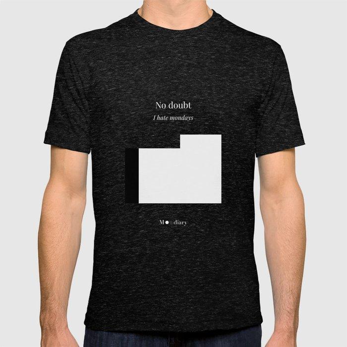 Moodiary: I hate mondays T-shirt