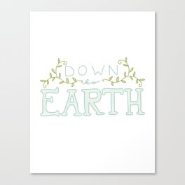 Down to Earth Canvas Print