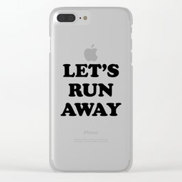 let's run away Clear iPhone Case