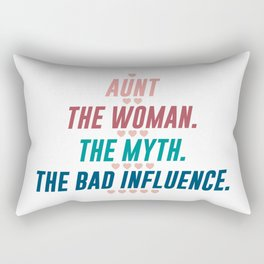AUNT THE WOMAN THE MYTH THE BAD INFLUENCE Rectangular Pillow