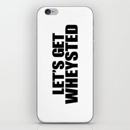 Let's Get Wasted iPhone Skin