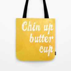 Chin Up Butter Cup Tote Bag