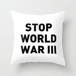 Stop World War III Throw Pillow